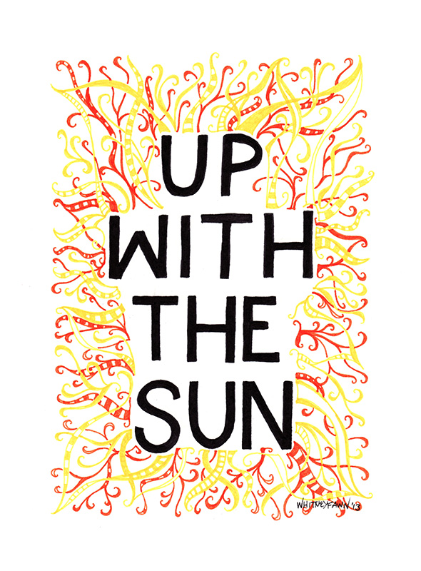 About the Art: Up With The Sun