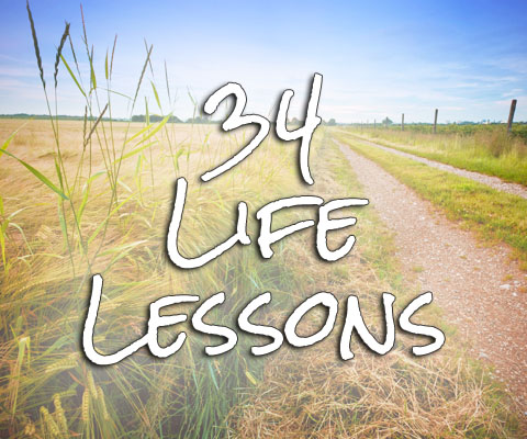 34 Life Lessons