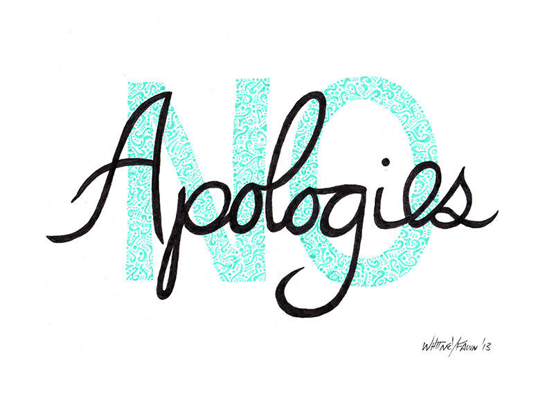 NO Apologies by Whitney Fawn MacEachern