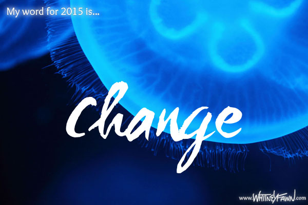 My word for 2015 is Change